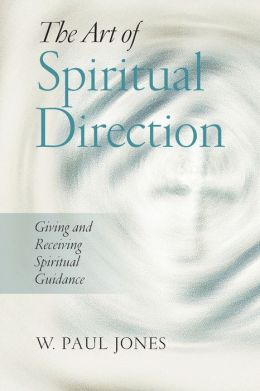 Art of Spiritual Direction: Giving and Receiving Spiritual Guidance