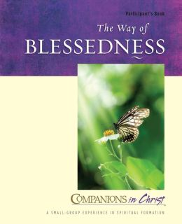 Companions in Christ: The Way of Blessedness Participant's Book