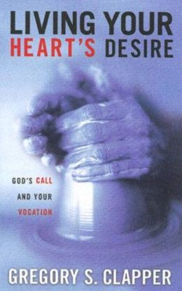 Living Your Heart's Desire: God's Call and Your Vocation