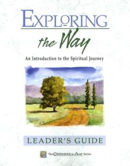 Exploring the Way: An Introduction to the Spiritual Journey