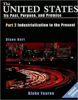 Gf United States Past Purpose And Promise Part Two Industrialization To Present Se 1999C