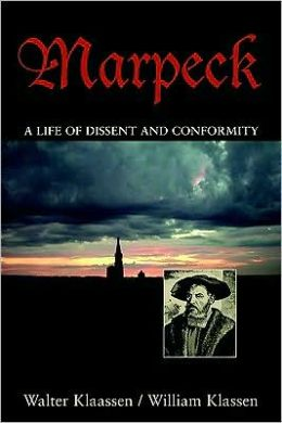 Marpeck : A Life of Dissent and Conformity