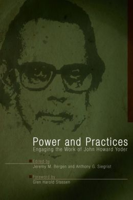 Power and Practices: John Howard Yoder