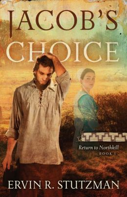Jacob's Choice: Return to Northkill, Book One