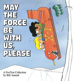 May the Force Be With Us, Please: A Fox Trot Collection