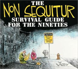 The Non Sequitur Survival Guide for the Nineties