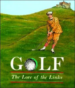 Golf: The Lore of the Links
