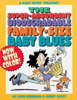 The Super-Absorbent, Biodegradable, Family-Size Baby Blues: A Baby Blues Treasury