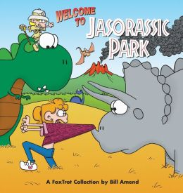 Welcome to Jasorassic Park: A FoxTrot Collection