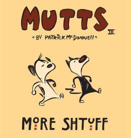 More Shtuff - Mutts III