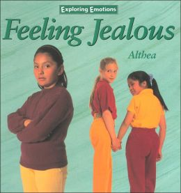Feeling Jealous (Exploring Emotions Series)