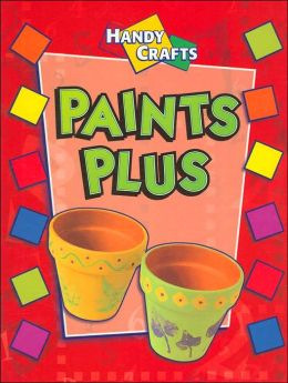 Paints Plus (Handy Crafts Series)