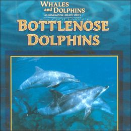 Bottlenose Dolphins (Whales and Dolphins Series)