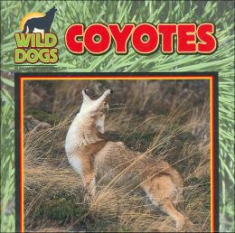 Coyotes (Wild Dogs Series)