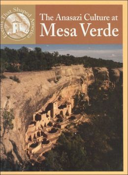 The Anasazi Culture at Mesa Verde (Events That Shaped America Series)