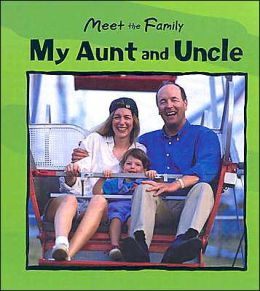 Meet the Family: My Aunt and Uncle(Meet the Family Series)
