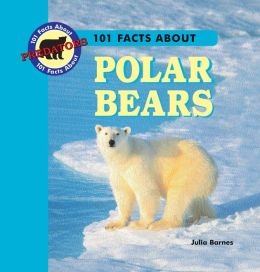 101 Facts about Polar Bears
