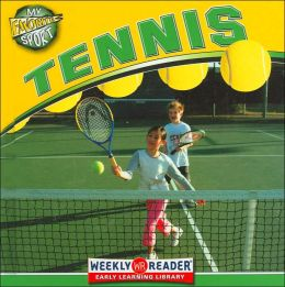Tennis (My Favorite Sport Series)