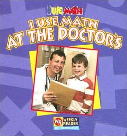 I Use Math at the Doctor's