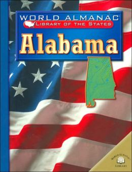 Alabama: The Heart of Dixie (World Almanac Library of the States Series)