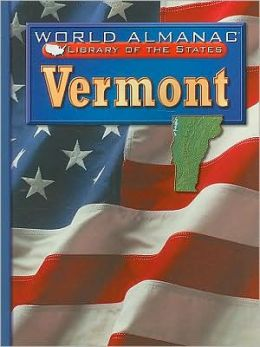Vermont (World Almanac Library of the States Series): The Green Mountain State