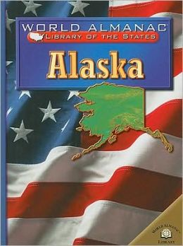 Alaska: The Last Frontier (World Almanac Library of the States Series)