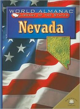 Nevada: The Silver State (World Almanac Library of the States Series)