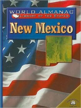 New Mexico: Land of Enchantment (World Almanac Library of the States Series)