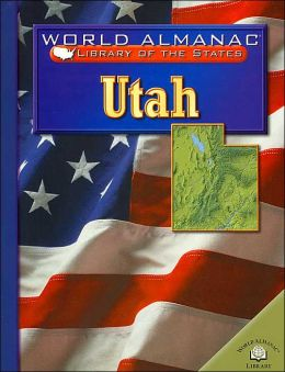 Utah: The Beehive State (World Almanac Library of the States Series)