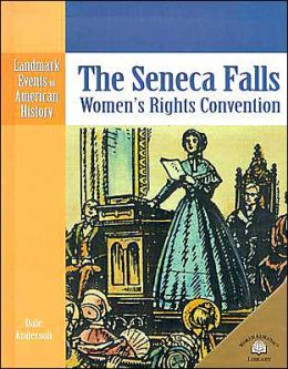 The Seneca Falls Women's Rights Convention