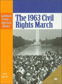 The 1963 Civil Rights March (Landmark Events in American History Series)