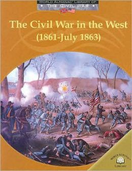 The Civil War in the West (1861-July 1863)