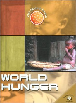World Hunger (21st Century Issues Series)