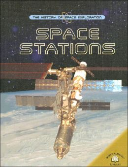 Space Stations (History of Space Exploration Series)