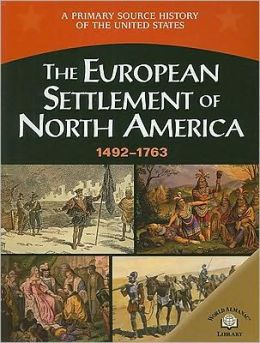 The European Settlement of North America (1492-1763)