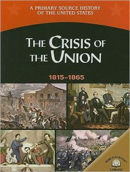The Crisis of the Union (1815-1865)