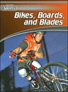 Bikes, Boards, and Blades