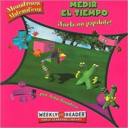 Medir el Tiempo: Vuela un papalote! (Keeping Track of Time- Go Fly a Kite!)