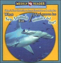 What Sea Animals Eat/¿Qué Comen los Animales del Mar?