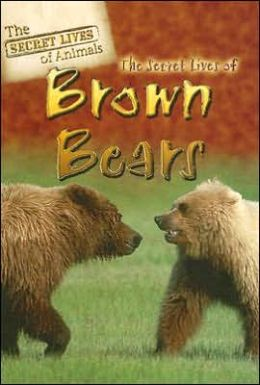 The Secret Lives of Brown Bears