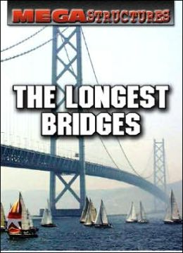 The Longest Bridges