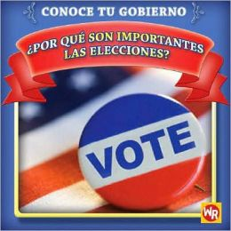 Por que son importantes las elecciones? (Why Are Elections Important?)