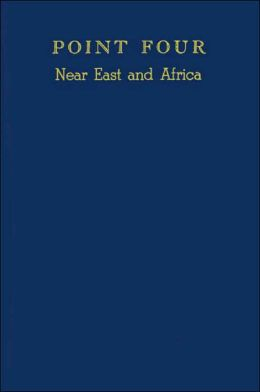 Point Four, Near East and Africa: A Selected Bibliography of Studies on Economically Underdeveloped Countries