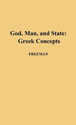 God, Man, and State: Greek Concepts