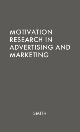 Motivation Research in Advertising and Marketing