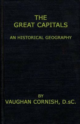 The Great Capitals: An Historical Geography
