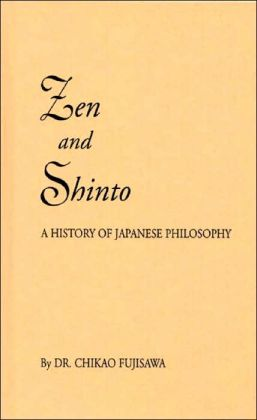 Zen and Shinto: The Story of Japanese Philosophy