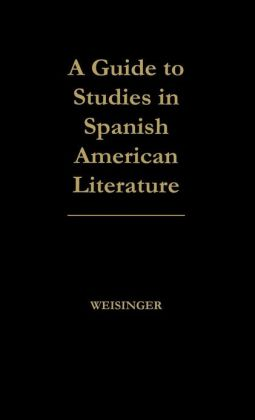 Guide to Studies in Spanish American Literature