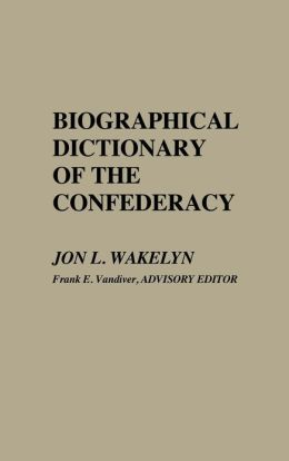 Biographical Dictionary of the Confederacy