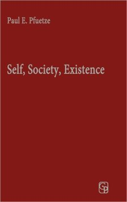 Self, Society, Existence: Human Nature and Dialogue in the Thought of George Herbert Mead and Martin Buber